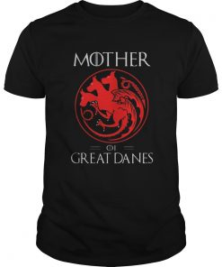 Guys Mother Of Great Danes Shirt