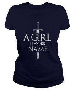 A girl has no name Ladies Tee