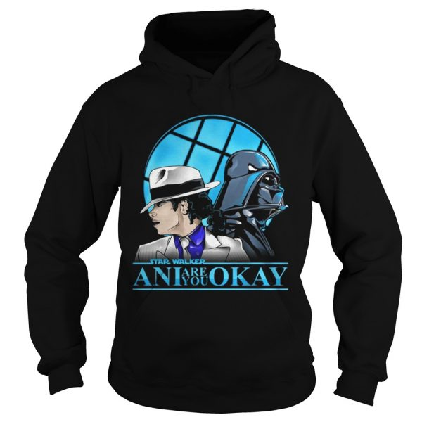 Starwalker ani are you okay hoodie