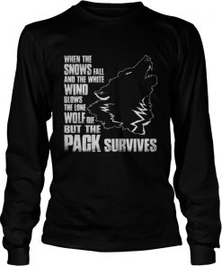 Wolf when the snows fall and the white wind blow Longsleeve Tee