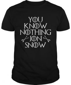 You know nothing Jon Snow Guys