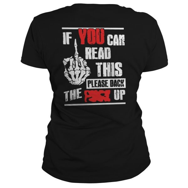 If You Can Read This Please Back The Fuck Up Ladies Tee
