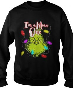 The Grinch I'm a mean one christmas light Sweatshirt