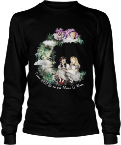 Dorothy and Alice I love weed to the moon er back Longsleeve Tee