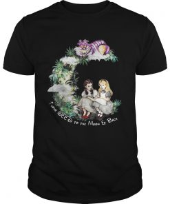 Dorothy and Alice I love weed to the moon er back Unisex Tee