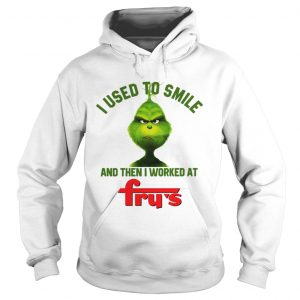 Grinch I used to smile and then I worked at Frys Hoodie