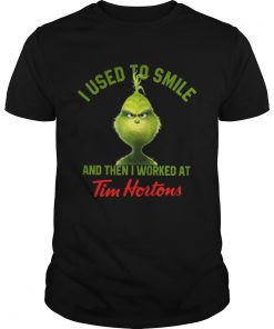 Grinch I used to smile and then I worked at Tim Hortons Guys Tee