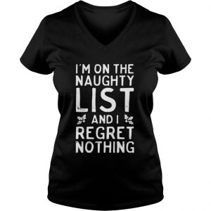 I'm on the naughty list and i regret nothing Vneck