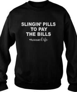 Slinging pills to pay the bills nurselife Sweater