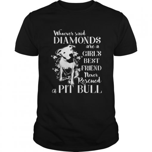 Whoever said diamonds are a girl's best friend never rescued a Pit bull Guys Tee