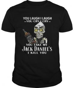 Achmed You Laugh I Laugh You Cry I Cry You Take My Jack Daniels Guys Tee