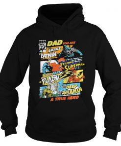 Dad You Are Smart As Batman As Strong As Superman Hoodie