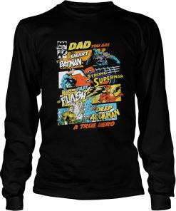 Dad You Are Smart As Batman As Strong As Superman Longsleeve Tee