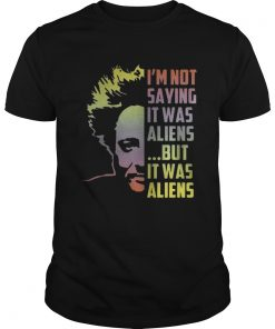 Giorgio A Tsoukalos I'm not saying it was aliens but it was alien Unisex