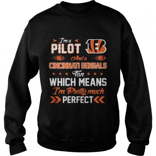 I'm A Pilot Bengals Fan And I'm Pretty Much Perfect Sweater