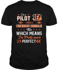 I'm A Pilot Bengals Fan And I'm Pretty Much Perfect Unisex