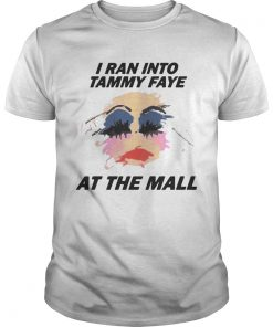 I Ran Into Tammy Faye Bakker At the Mall Guys Tee