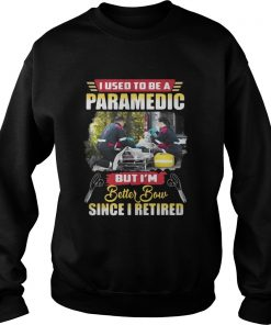 I use to be a Paramedic but I'm better now since I retired Sweater