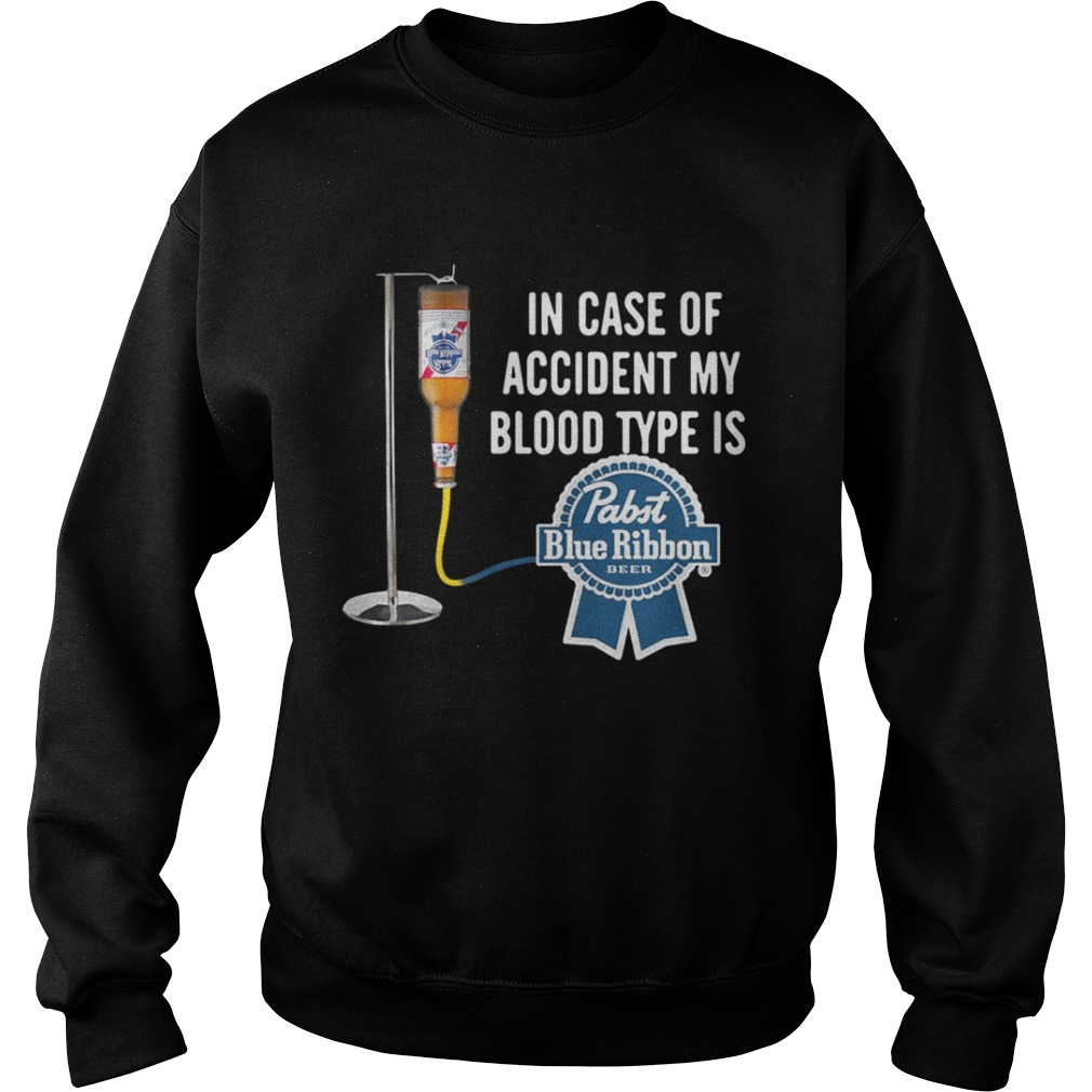 In Case Of Accident My Blood Type Is Pabst Blue Ribbon Shirt T