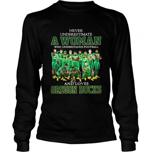 reputable site 4918a 20e09 Never Underestimate A Woman Who Understands Football And Loves Oregon Ducks  Shirt