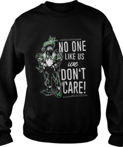No one like us we dont care Sweater