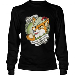 Robin Hood Keep your chin up someday there will be happiness again Longsleeve Tee