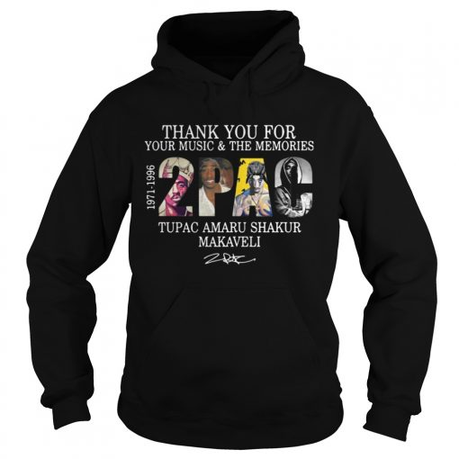 Thank you for your music and the Memories 2PAC Tupac Amaru Shakur Makaveli Hoodie