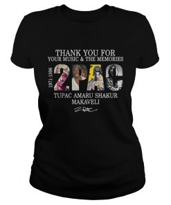 Thank you for your music and the Memories 2PAC Tupac Amaru Shakur Makaveli Ladies Tee