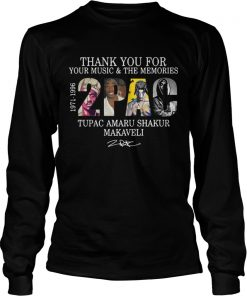 Thank you for your music and the Memories 2PAC Tupac Amaru Shakur Makaveli Longsleeve Tee
