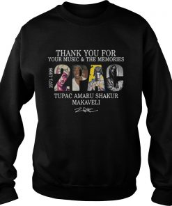 Thank you for your music and the Memories 2PAC Tupac Amaru Shakur Makaveli Sweater