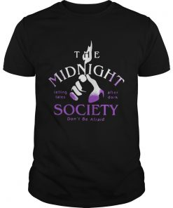 The Midnight Telling Tales After Dark Society Dont Be Afraid Guys Tee