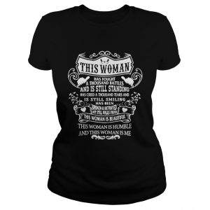 This woman has fought a thousand battles and is still standing Ladies Tee