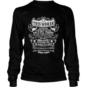 This woman has fought a thousand battles and is still standing Longsleeve Tee