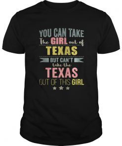 You can take the girl out of Texas but cant take the Texas out of Guys Tee