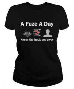 A Fuze A Day Keeps The Hostage Away Funny Gaming Ladies Tee