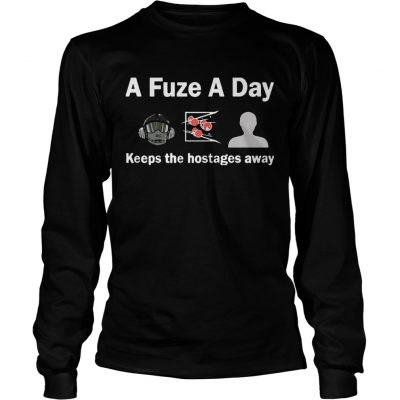 A Fuze A Day Keeps The Hostage Away Funny Gaming Longsleeve Tee
