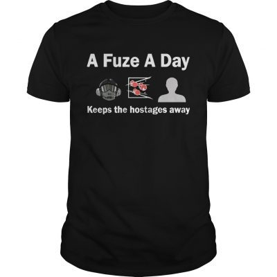 A Fuze A Day Keeps The Hostage Away Funny Gaming Unisex Shirt