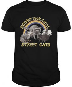 Support your local street cats Unisex Shirt