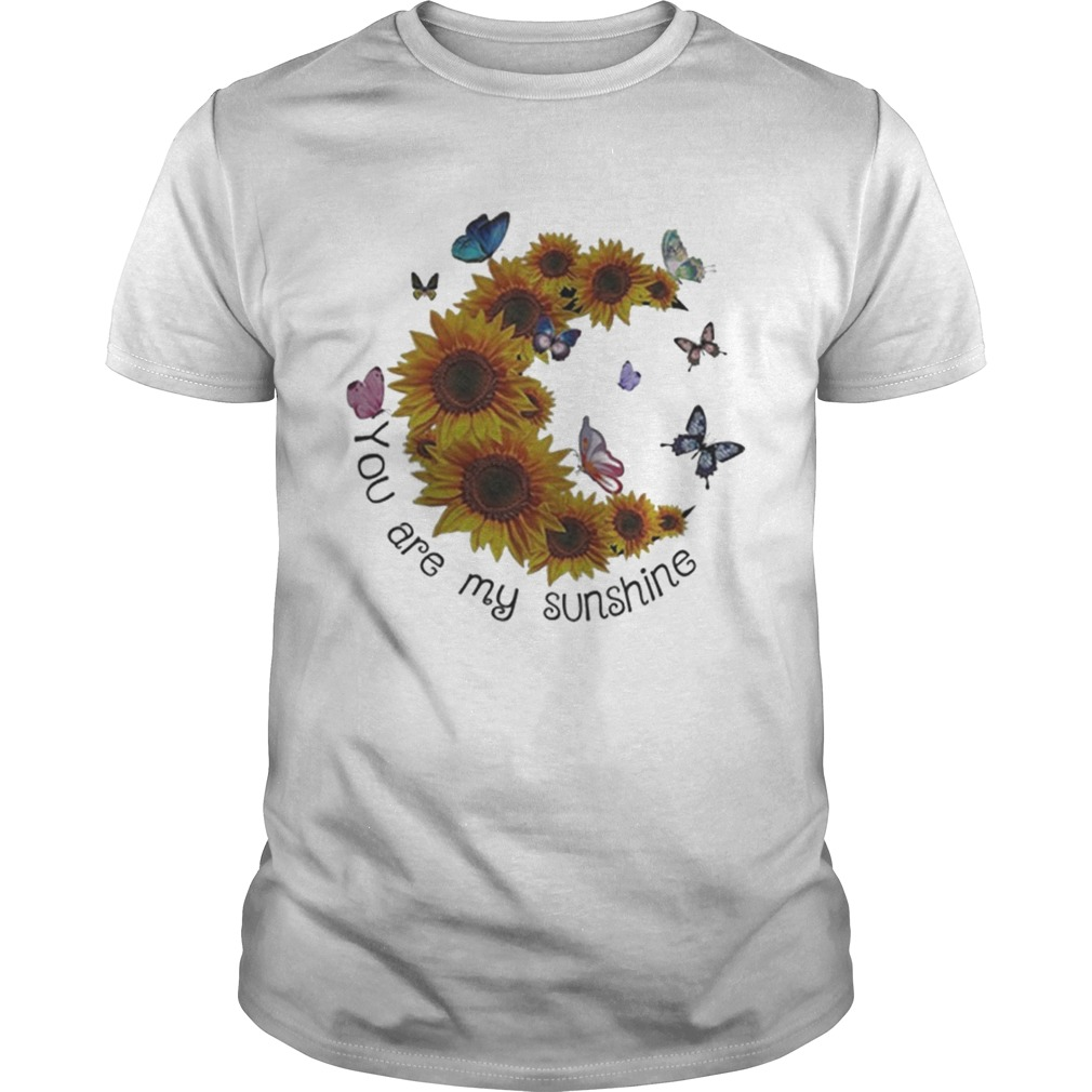 ed7197c83 Butterfly You are my sunshine sunflower shirt - T Shirt Classic