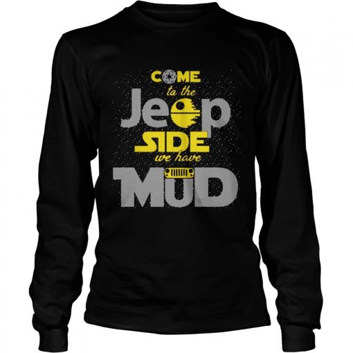 Come To The Jeep Side We Have Mud Longsleeve Tee