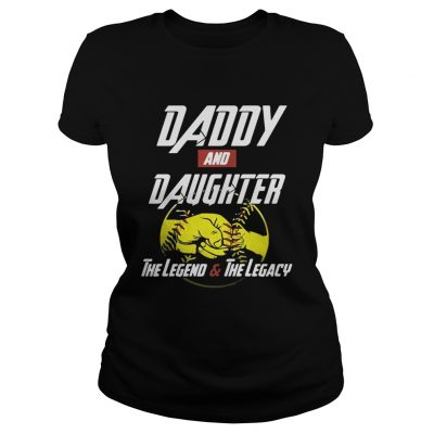 Daddy and daughter the legend and the legacy Ladies Tee