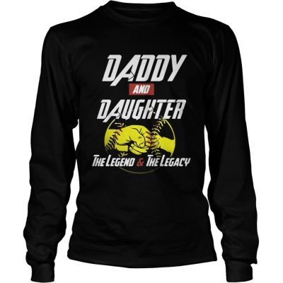 Daddy and daughter the legend and the legacy Longsleeve Tee