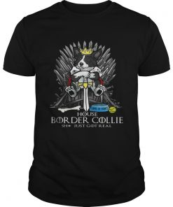 Game of Bones House Border Collie shit just got real Game of Thrones Unisex Shirt