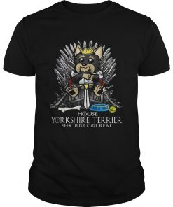 Game of Bones House Yorkshire Terrier shit just got real Game of Thrones Unisex Shirt