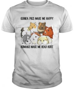 Guinea pigs make me happy humans make me head hurt Unisex Shirt