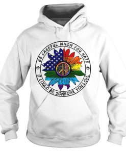Hippie sunflower American flag be careful whom you rate it could be someone you love Hoodie