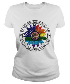 Hippie sunflower American flag be careful whom you rate it could be someone you love Ladies Tee