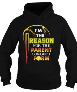 Im The Reason For The Parent Conduct Form Hoodie