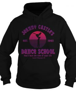 Jonny Castle dance school youll have the time of your life Catskill Mountain NY est 1963 Hoodie