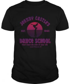 Jonny Castle dance school youll have the time of your life Catskill Mountain NY est 1963 Unisex Shirt